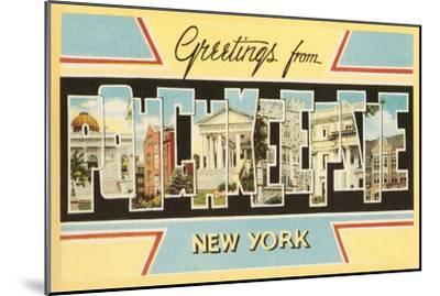 Greetings from Poughkeepsie, New York--Mounted Art Print