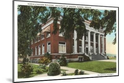 Administration Building, University of Oregon, Eugene--Mounted Art Print