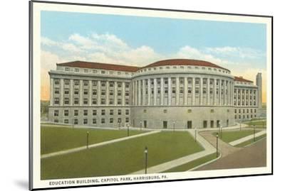 Education Building, Harrisburg, Pennsylvania--Mounted Art Print