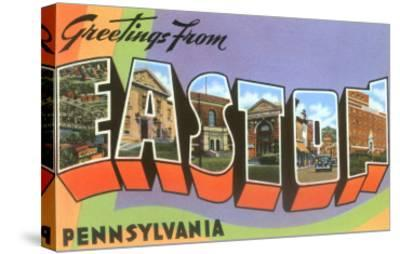 Greetings from Easton, Pennsylvania--Stretched Canvas Print