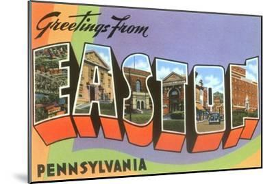 Greetings from Easton, Pennsylvania--Mounted Art Print