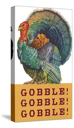 Gobble Gobble Gobble--Stretched Canvas Print