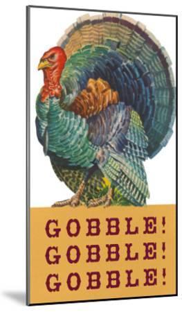 Gobble Gobble Gobble--Mounted Art Print
