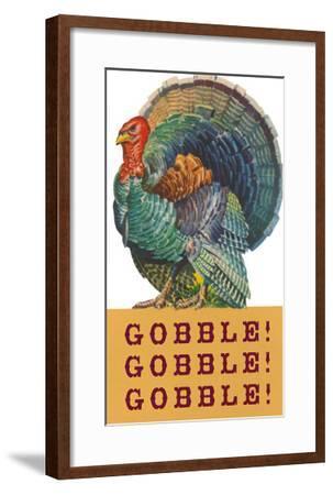 Gobble Gobble Gobble--Framed Art Print