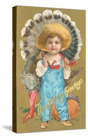 Thanksgiving Greetings, Farmer Boy with Turkey--Stretched Canvas Print