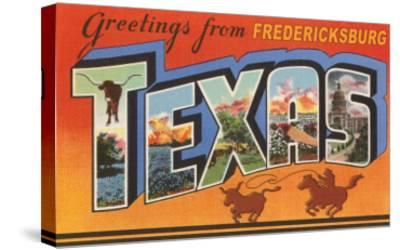 Greetings from Fredricksburg, Texas--Stretched Canvas Print