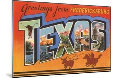 Greetings from Fredricksburg, Texas--Mounted Art Print