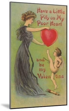 Have Pity on my Heart, Victorian Valentine--Mounted Art Print