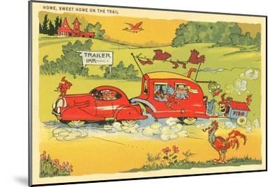Home on the Trail, Trailer Humor--Mounted Art Print