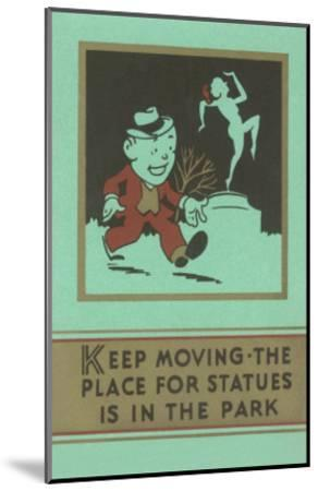 Keep Moving--Mounted Art Print