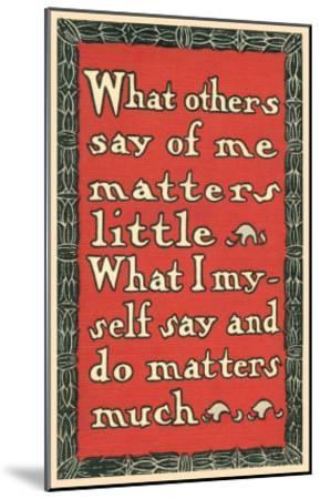 What Others Say of Me--Mounted Art Print
