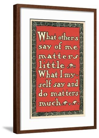 What Others Say of Me--Framed Art Print