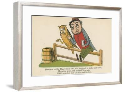 There Was an Old Man with an Owl, Who Continued to Bother and Howl-Edward Lear-Framed Giclee Print