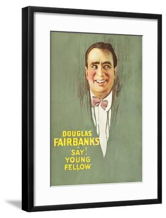 Say! Young Fellow--Framed Art Print