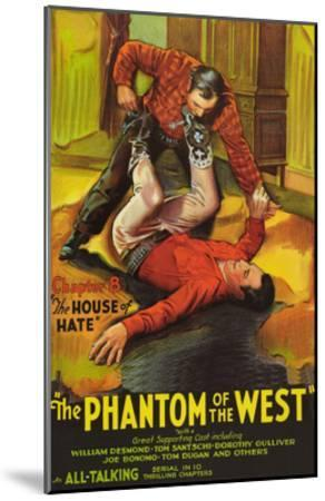 The Phantom of the West - House of Hate--Mounted Art Print