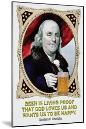 Beer Is Living Proof…-Wilbur Pierce-Mounted Art Print