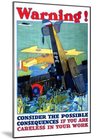 Warning; Don't Be Careless--Mounted Art Print