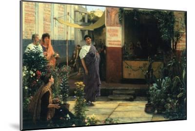The Flower Market-Sir Lawrence Alma-Tadema-Mounted Art Print