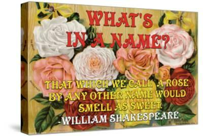 What's in a Name?-William Shakespeare-Stretched Canvas Print