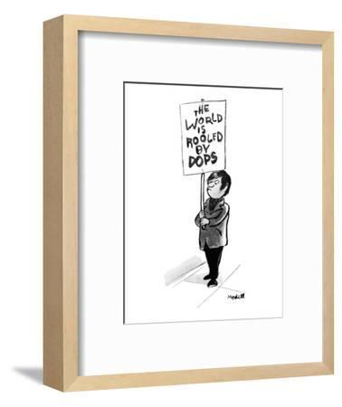 """Child carrying sign that reads: """"the world is rooled by dops."""" - New Yorker Cartoon-Frank Modell-Framed Premium Giclee Print"""