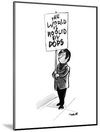 """Child carrying sign that reads: """"the world is rooled by dops."""" - New Yorker Cartoon-Frank Modell-Mounted Premium Giclee Print"""