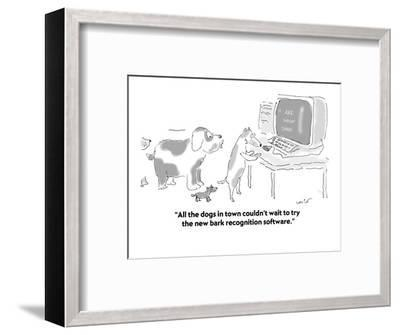 """""""All the dogs in town couldn't wait to try the new bark recognition softwa?"""" - Cartoon-Arnie Levin-Framed Premium Giclee Print"""