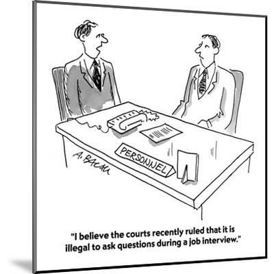 """""""I believe the courts recently ruled that it is illegal to ask questions d?"""" - Cartoon-Aaron Bacall-Mounted Premium Giclee Print"""