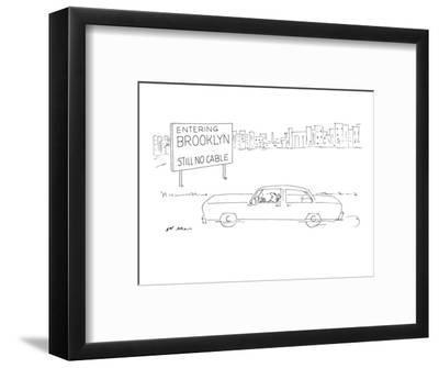 Entering Brooklyn: Still No Cable' - New Yorker Cartoon-Ed Arno-Framed Premium Giclee Print