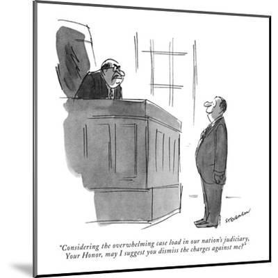 """Considering the overwhelming case load in our nation's judiciary, Your Ho?"" - New Yorker Cartoon-James Stevenson-Mounted Premium Giclee Print"