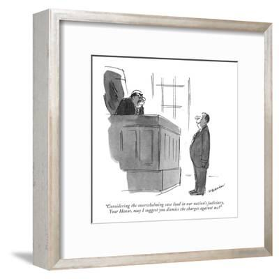 """Considering the overwhelming case load in our nation's judiciary, Your Ho?"" - New Yorker Cartoon-James Stevenson-Framed Premium Giclee Print"