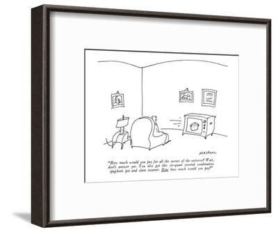 """""""How much would you pay for all the secrets of the universe? Wait, don't a?"""" - New Yorker Cartoon-Michael Maslin-Framed Premium Giclee Print"""
