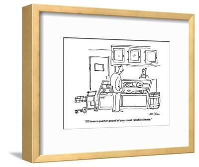 """I'll have a quarter pound of your most reliable cheese."" - Cartoon-Michael Maslin-Framed Premium Giclee Print"