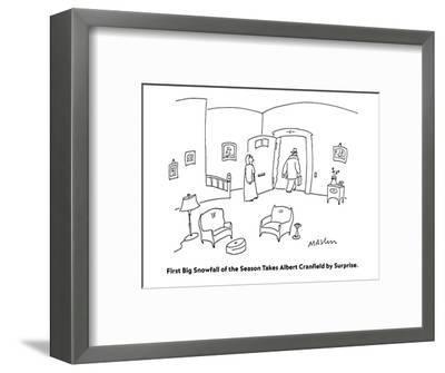 First Big Snowfall of the Season Takes Albert Cranfield by Surprise. - Cartoon-Michael Maslin-Framed Premium Giclee Print