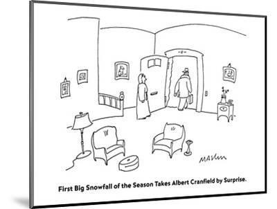 First Big Snowfall of the Season Takes Albert Cranfield by Surprise. - Cartoon-Michael Maslin-Mounted Premium Giclee Print