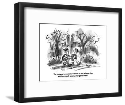 """""""Do you ever wonder how much of this is live action and how much is comput?"""" - Cartoon-Lee Lorenz-Framed Premium Giclee Print"""