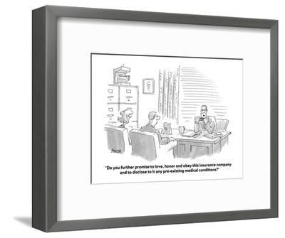 """Do you further promise to love, honor and obey this insurance company and?"" - Cartoon-Jack Ziegler-Framed Premium Giclee Print"