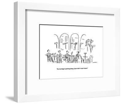 """""""My marriage is perking along, I just wish it wasn't decaf.""""  - Cartoon-Liza Donnelly-Framed Premium Giclee Print"""