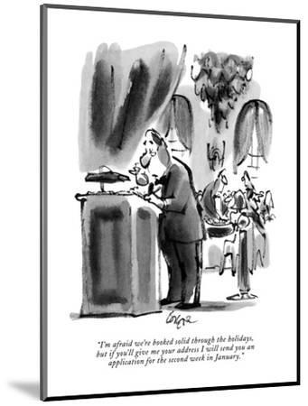 """I'm afraid we're booked solid through the holidays, but if you'll give me?"" - New Yorker Cartoon-Lee Lorenz-Mounted Premium Giclee Print"