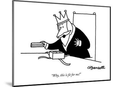 """Why, this is fit for me!"" - New Yorker Cartoon-Charles Barsotti-Mounted Premium Giclee Print"