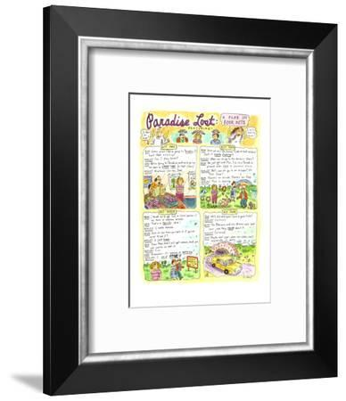 """Paradise Lost: A Play in Four Acts"" - Cartoon-Roz Chast-Framed Premium Giclee Print"