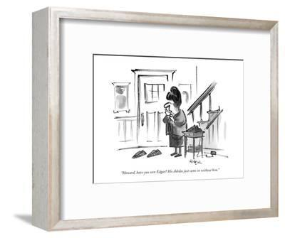 """""""Howard, have you seen Edgar? His Adidas just came in without him."""" - New Yorker Cartoon-Lee Lorenz-Framed Premium Giclee Print"""
