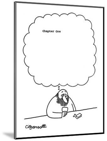 Man at bar thinks, 'Chapter One' with large blank space following. - New Yorker Cartoon-Charles Barsotti-Mounted Premium Giclee Print