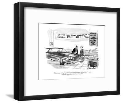 """How many miles per gallon! Listen, Mister, you've got one hell of a nerve?"" - New Yorker Cartoon-Joseph Mirachi-Framed Premium Giclee Print"