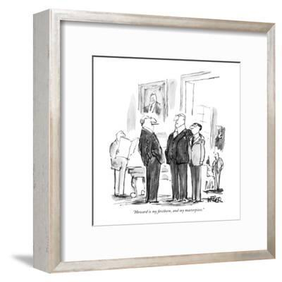 """Howard is my firstborn, and my masterpiece."" - New Yorker Cartoon-Robert Weber-Framed Premium Giclee Print"