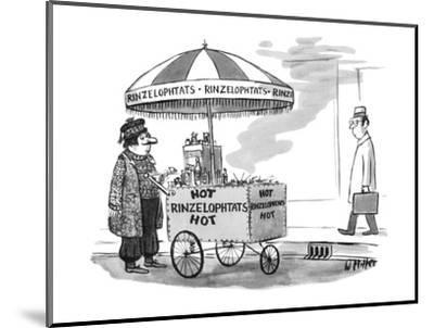 A street vendor is selling 'Hot Rinzelophtats'; he's wearing exotic foreig? - New Yorker Cartoon-Warren Miller-Mounted Premium Giclee Print