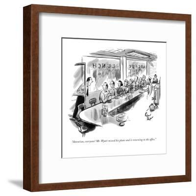 """""""Attention, everyone! Mr. Wyatt missed his plane and is returning to the o?"""" - New Yorker Cartoon-Richard Decker-Framed Premium Giclee Print"""