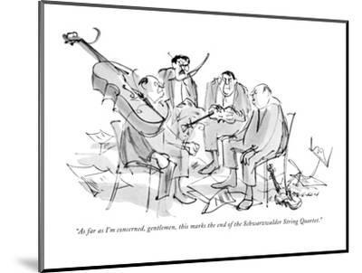 """""""As far as I'm concerned, gentlemen, this marks the end of the Schwarzwald?"""" - New Yorker Cartoon-James Stevenson-Mounted Premium Giclee Print"""