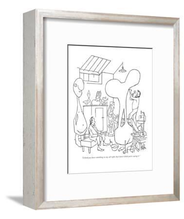 """I think you have something to say, all right, but I don't think you're sa?"" - New Yorker Cartoon-George Price-Framed Premium Giclee Print"