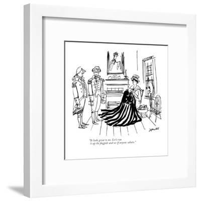 """""""It looks great to me. Let's run it up the flagpole and see if anyone salu?"""" - New Yorker Cartoon-Frank Modell-Framed Premium Giclee Print"""