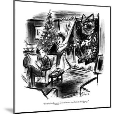 """""""They're back again. This time no bourbon in the eggnog."""" - New Yorker Cartoon-Whitney Darrow, Jr.-Mounted Premium Giclee Print"""